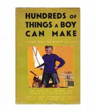 Hundreds of things a boy can make. A hobby book for boys of all ages