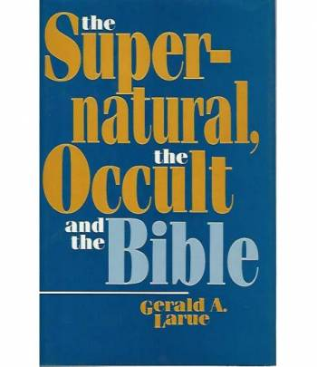 The supernatural,the occult and the Bible